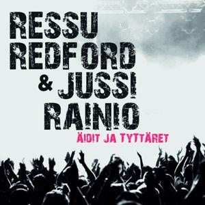 Ressu Redford & Jussi Rainio: Äidit ja tyttäret