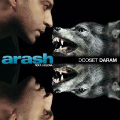 Arash: Dooset Daram (feat. Helena)