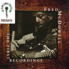 Mississippi Fred McDowell: Portraits: The First Recordings