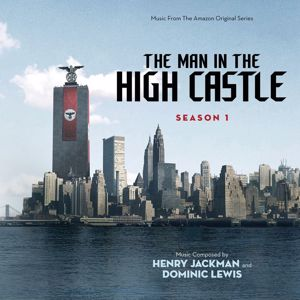 Dominic Lewis, Henry Jackman: The Man In The High Castle: Season One (Music From The Amazon Original Series)