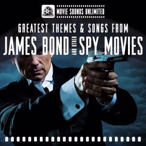 Movie Sounds Unlimited: Greatest Themes & Songs from James Bond and Other Spy Movies