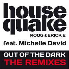 Housequake: Out Of The Dark (feat. Michelle David) (The Remixes)