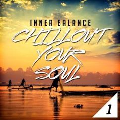 Various Artists: Inner Balance: Chillout Your Soul 1