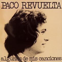 Paco Revuelta: Algunas de mis canciones (Remasterizado 2016)