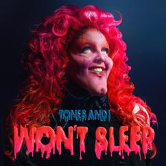 Tones And I: Won't Sleep