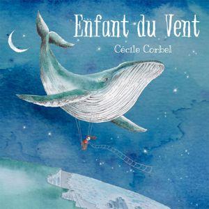 Cécile Corbel: Enfant du vent
