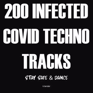 Various Artists: 200 Infected Covid Techno Tracks: Stay Safe & Dance
