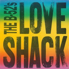 The B-52's: Love Shack [edit] / Channel Z [Digital 45]