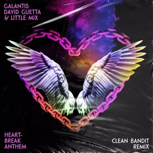 Galantis, David Guetta, Little Mix: Heartbreak Anthem (Clean Bandit Remix)