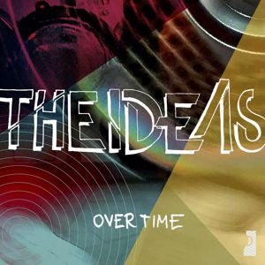The Ideas: Overtime