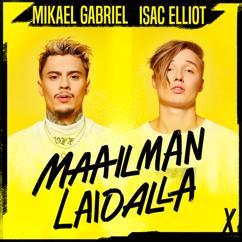 Isac Elliot, Mikael Gabriel: Maailman Laidalla