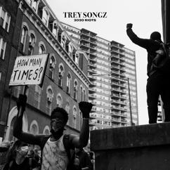 Trey Songz: 2020 Riots: How Many Times
