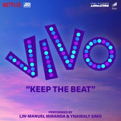 """Lin-Manuel Miranda, Ynairaly Simo: Keep the Beat (From the Motion Picture """"Vivo"""")"""