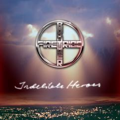Brother Firetribe: Indelible Heroes