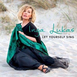 Inga Lukas: Let Yourself Sing
