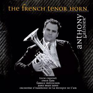 Anthony Galinier with Paris Brass Band, Orchestre d'Harmonie de la Musique de l'Air, Lucie Chouvel, Fabrice Millischer & Owen Farr: The French Tenor Horn