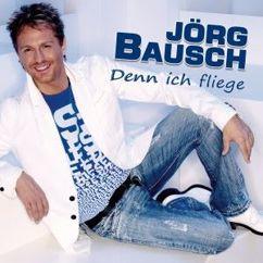 Jörg Bausch: Denn ich fliege
