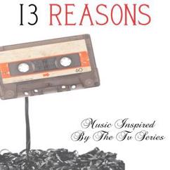 Various Artists: 13 Reasons...Music Inspired by the TV Series