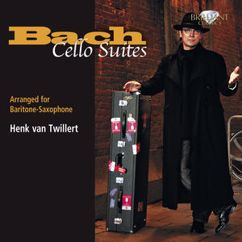 Henk van Twillert: Bach: Cello Suites (Arranged for Baritone-Saxophone)
