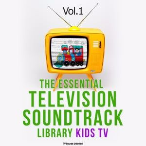 TV Sounds Unlimited: The Essential Television Soundtrack Library: Kids TV, Vol. 1