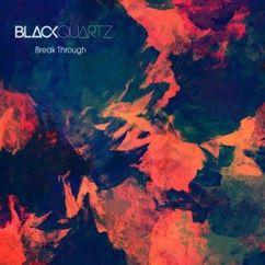 Black Quartz feat. Betty Room: Break Through