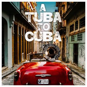 Preservation Hall Jazz Band: A Tuba to Cuba (Original Soundtrack)