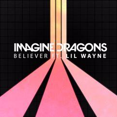 Imagine Dragons, Lil Wayne: Believer