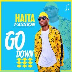 HAITA PASSION: GO DOWN