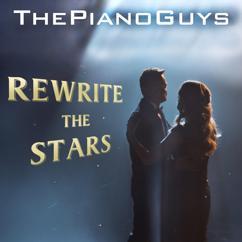 The Piano Guys: Rewrite the Stars