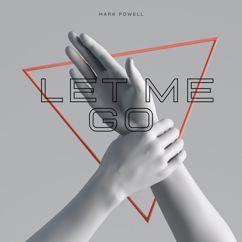 Mark Powell: Let Me Go