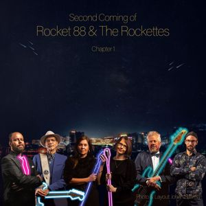 Rocket 88 & The Rockettes: Second Coming of Rocket 88 & the Rockettes: Chapter 1