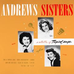 The Andrews Sisters: A Collection of Tropical Songs