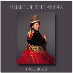 K'antu: Music of the Andes - Taquirari
