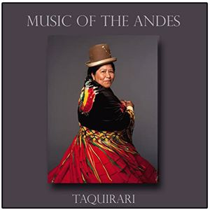 K'antu: Music of the Andes - Taquirari