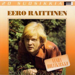 Eero Raittinen: 20 Suosikkia / Vanha holvikirkko