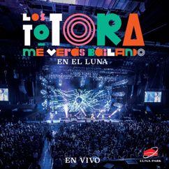 Los Totora: Contigo no (En vivo)