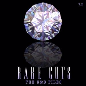 Various Artists: The R & B Files: Rare Cuts, Vol. 2