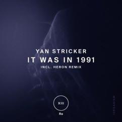 Yan Stricker: It Was in 1991