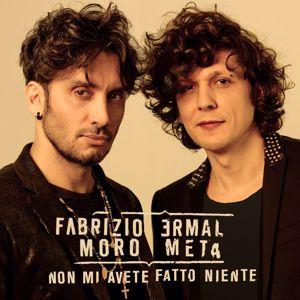 Ermal Meta & Fabrizio Moro: Non mi avete fatto niente