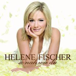 Helene Fischer: So Nah Wie Du (Incl. 1 Bonus Track)
