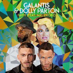 Galantis, Dolly Parton, Mr. Probz: Faith (feat. Mr. Probz)
