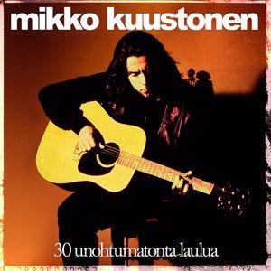 Mikko Kuustonen: 30 Unohtumatonta Laulua