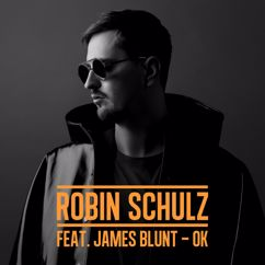 Robin Schulz, James Blunt: OK (feat. James Blunt)