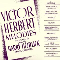 Harry Horlick and His Orchestra: Victor Herbert Melodies, Volume 3