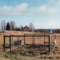 Ismo Alanko: Kun Suomi Putos Puusta