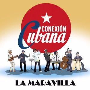 Conexión Cubana: La Maravilla