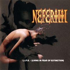 Nefertiti: L.I.F.E. - (Living In Fear Of Extinction)
