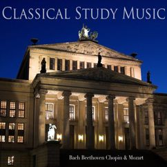 Classical Study Music: Bach Beethoven Chopin & Mozart (Piano Music For Concentration and Focus)