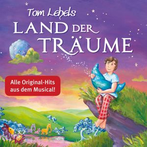 Various Artists: Tom Lehels Land der Träume (Alle Original-Hits aus dem Musical!)