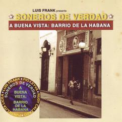 Soneros De Verdad: A Buena Vista: Barrio De La Habana